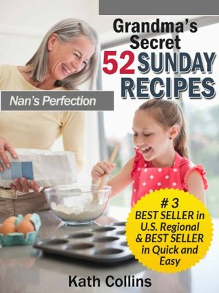 Grandma's Secret 52 Sunday Recipes. Nans Perfection