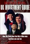 Motley Fool Uk Investment Guide How the Fools Beat the City's Wise Men and How you Can Too (Motley Fool)