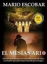 Book cover for El Mesías Ario: Dos mil años después, un nuevo Mesías ha de venir. Un hombre ario que gobernará el mundo para siempre (Saga Hércules y Lincoln, #1)
