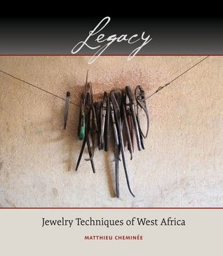 Legacy: Jewelry Techniques of West Africa