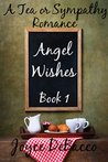Angel Wishes (Tea or Sympathy #1)