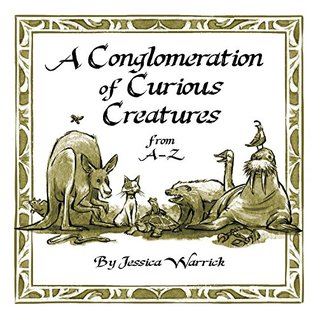 A Conglomeration of Curious Creatures: from A-Z