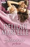El escándalo perfecto by Delilah Marvelle
