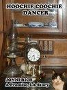 Hoochie Coochie Dancer (Promise, LA story)