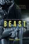 Beast, Part Three by Ella James