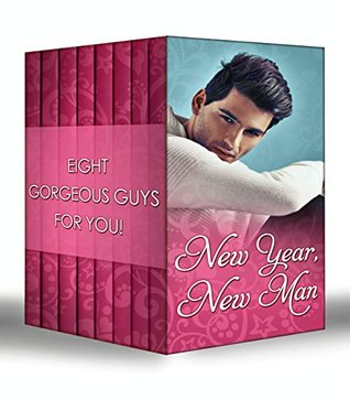 New Year, New Man: The Guardian's Forbidden Mistress / Holiday Royale / The Surgeon's New-Year Wedding Wish / The Billionaire and His Boss / The Soldier's ... Kisses (Mills & Boon e-Book Collections)