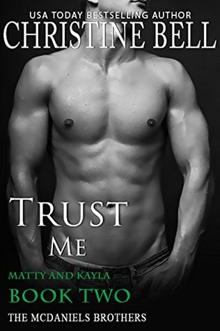 Trust Me: Matty and Kayla - Book Two (McDaniels Brothers, #5)