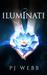 Iluminati by P.J.  Webb