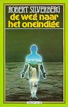 De Weg naar het Oneindige by Robert Silverberg