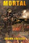 Mortal (Surviving the Zombie Apocalypse, #6)