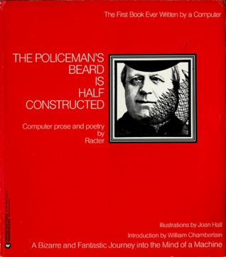 The Policeman's Beard is Half-Constructed by Racter