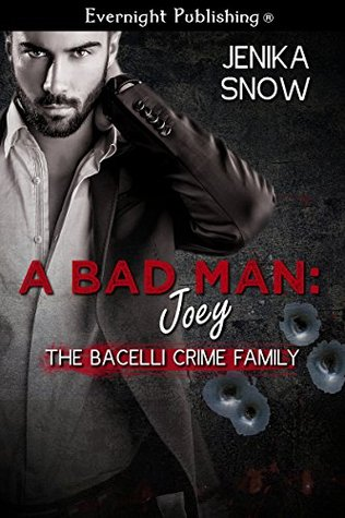 A Bad Man: Joey(The Bacelli Crime Family 1)