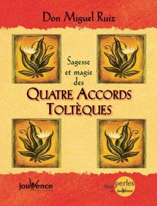 Sagesse et magie des quatre accords toltèques