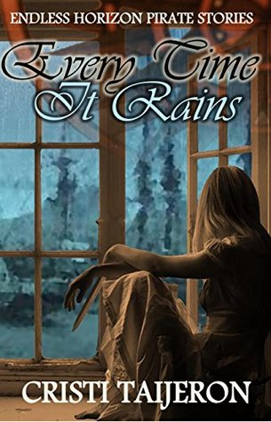 Every Time it Rains (Uncharted Secrets, Book 3): Endless Horizon Pirate Stories