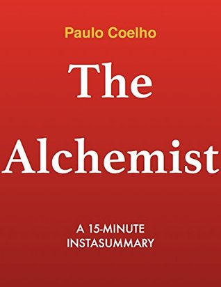 The Alchemist by Paulo Coelho - A 15-minute Summary