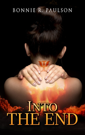 Into the End by Bonnie R. Paulson