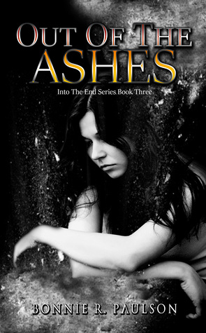 Out of the Ashes by Bonnie R. Paulson