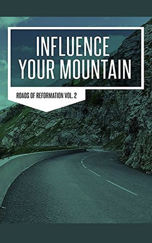 Influence Your Mountain Roads to Reformation II