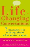 Life-Changing Conversations: 7 Strategies to Help You Talk About What Matters Most