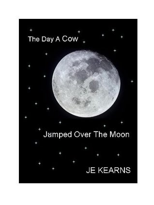 The Day A Cow Jumped Over The Moon