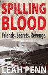 Spilling Blood: Friends. Secrets. Revenge.