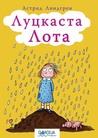 Luckasta Lota by Astrid Lindgren