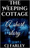 The Weeping Cottage: A short story