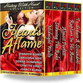 Hearts Aflame: 5 Seductive Historical Romances
