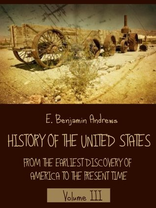 History of the United States : From the Earliest Discovery of America to the Present Time, Volume III