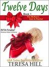Twelve Days by Teresa Hill