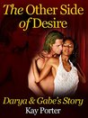The Other Side Of Desire Darya & Gabe's Story