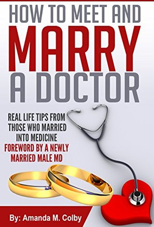 Download Epub Free HOW TO MEET AND MARRY A DOCTOR: Real Life Tips From Those Who Married Into Medicine - Foreword By a Newly Married MD