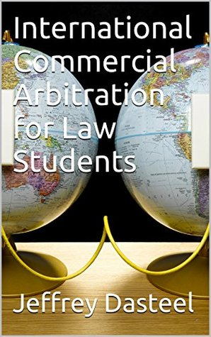 International Commercial Arbitration For Law Students, 2nd Edition (Updated June 2016)