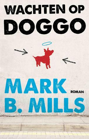 Wachten op Doggo by Mark Mills