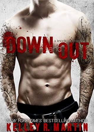 Down and Out by Kelley R. Martin