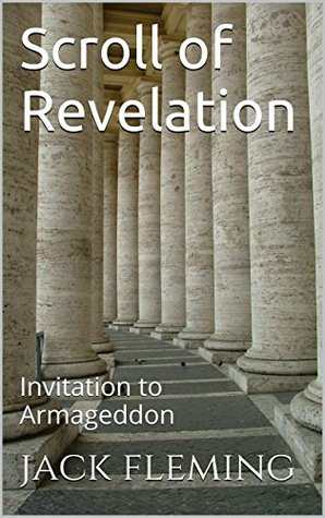 Scroll of Revelation: Invitation to Armageddon