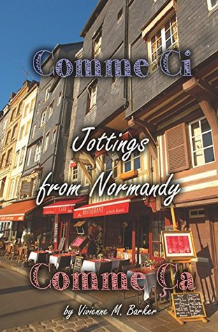 Comme Ci, Comme Ca: Jottings from Normandy