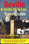 Seville & Costa de la Luz Travel Guide: Attractions, Eating, Drinking, Shopping & Places To Stay