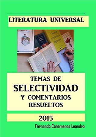 LITERATURA UNIVERSAL. TEMAS DE SELECTIVIDAD Y COMENTARIOS RESUELTOS (2014)