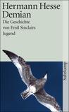 Demian. Die Geschichte von Emil Sinclairs Jugend by Hermann Hesse