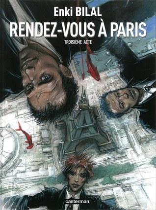 Rendez-vous à Paris by Enki Bilal