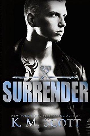 Surrender (Club X, #2) by K.M. Scott