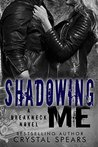 Shadowing Me by Crystal Spears