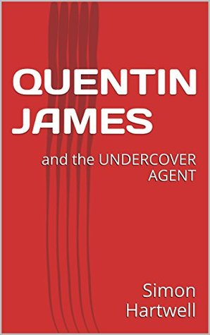Quentin James and the Undercover Agent: (A school for young spies, spy adventure series for kids, coming of age series for kids, books for kids 9 12) (QUENTIN JAMES ADVENTURES)