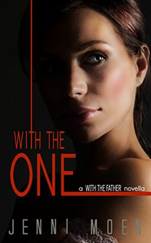 With the One by Jenni Moen