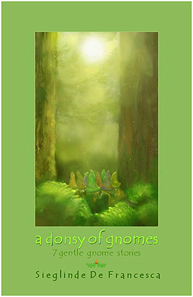 A Donsy of Gnomes, 7 Gentle Gnome Stories