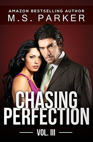 Chasing Perfection: Vol. III
