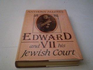 Edward Vii: And His Jewish Court