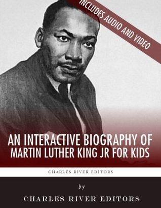 An Interactive Biography of Martin Luther King Jr. for Kids
