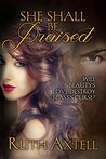 She Shall Be Praised (Leighton Sisters #2)